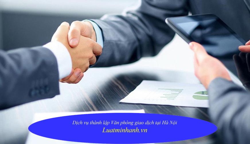 Dịch vụ thành lập Văn phòng giao dịch tại Hà Nội