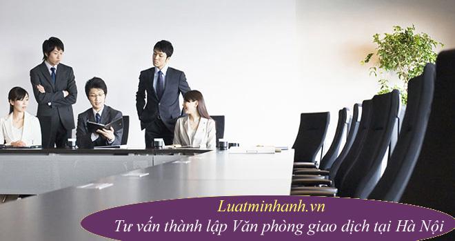 Tư vấn thành lập Văn phòng giao dịch tại Hà Nội
