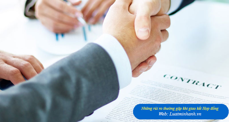 Hợp đồng mua bán hàng hóa: Những rủi ro thường gặp khi giao kết Hợp đồng